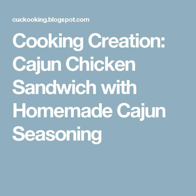 Cooking Creation: Cajun Chicken Sandwich with Homemade Cajun Seasoning
