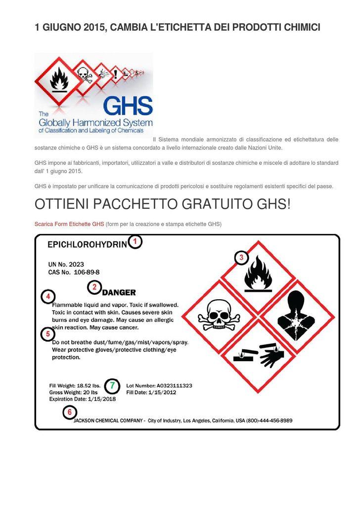 1 giugno 2015, cambia l'etichetta dei prodotti chimici  Il Sistema mondiale armonizzato di classificazione ed etichettatura delle sostanze chimiche o GHS è un sistema concordato a livello internazionale creato dalle Nazioni Unite. GHS impone ai fabbricanti, importatori, utilizzatori a valle e distributori di sostanze chimiche e miscele di adottare lo standard dall' 1 giugno 2015.