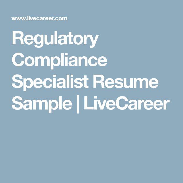 Regulatory Compliance Specialist Resume Sample | LiveCareer