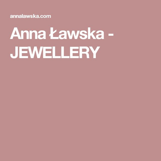 Anna Ławska - JEWELLERY
