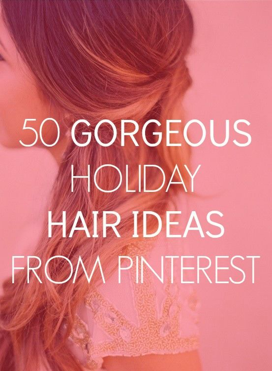 50 Holiday hairstyle ideas from Pinterest