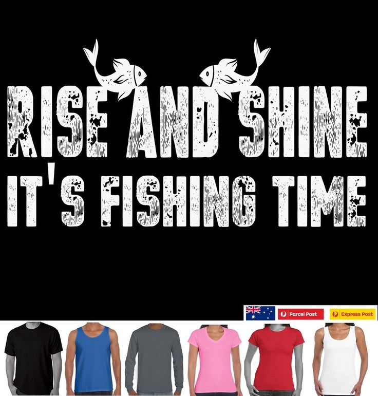 Funny fishing T-Shirts Rise & shine it's fishing time Aussie store designs tee's