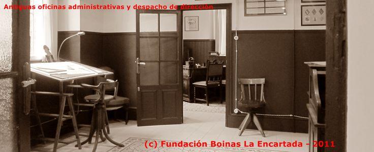 Antiguas oficinas de administración y despacho de dirección
