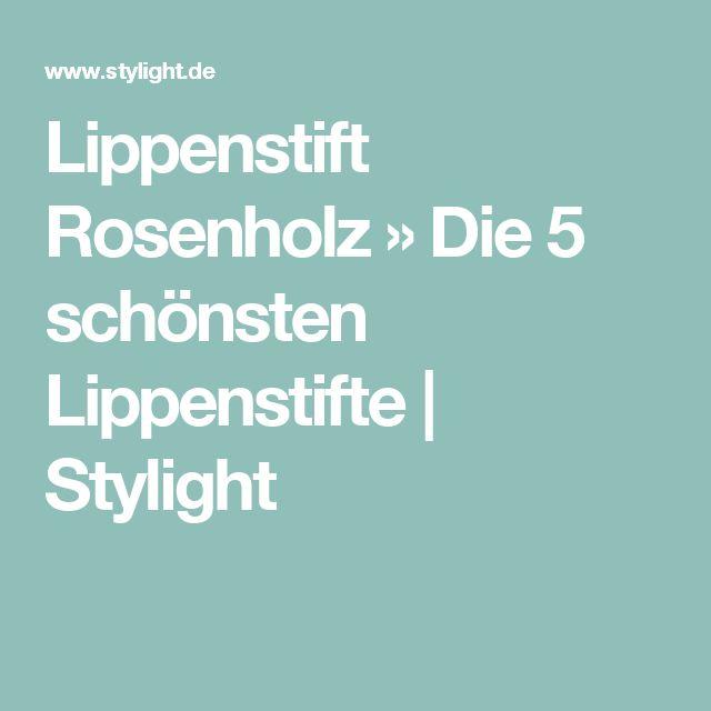 Lippenstift Rosenholz » Die 5 schönsten Lippenstifte | Stylight