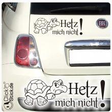 A1182 Hetz mich nicht! Autoaufkleber Turtle Schildkröte Sticker
