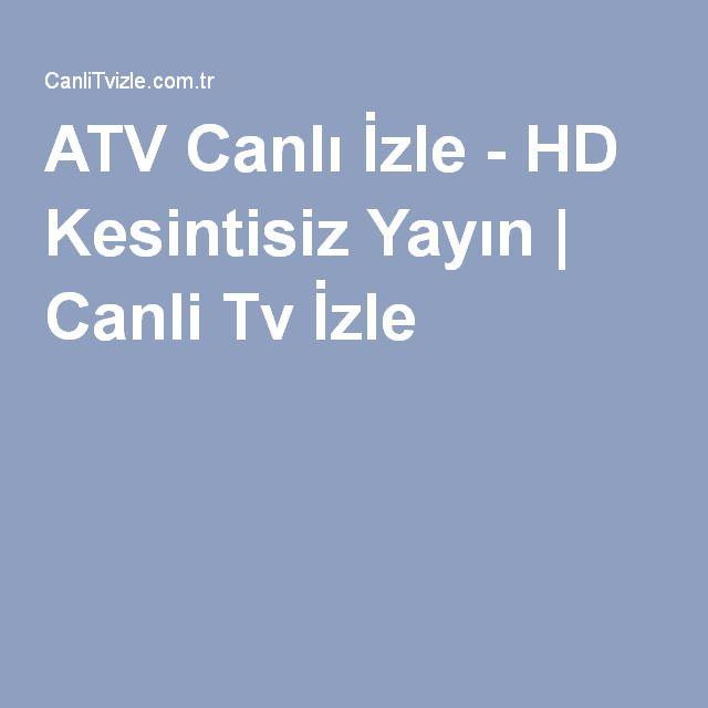 http://www.canlitvizle.com.tr/atv-canli-izle/ #ATV #Canlı #İzle