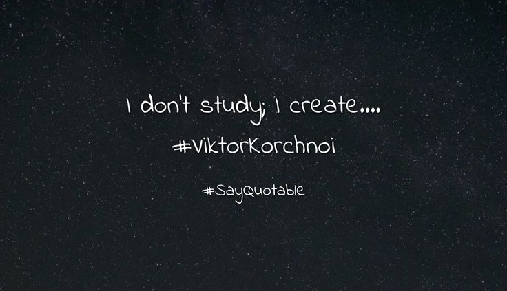 Quotes about I don't study; I create.... #ViktorKorchnoi   with images background, share as cover photos, profile pictures on WhatsApp, Facebook and Instagram or HD wallpaper - Best quotes
