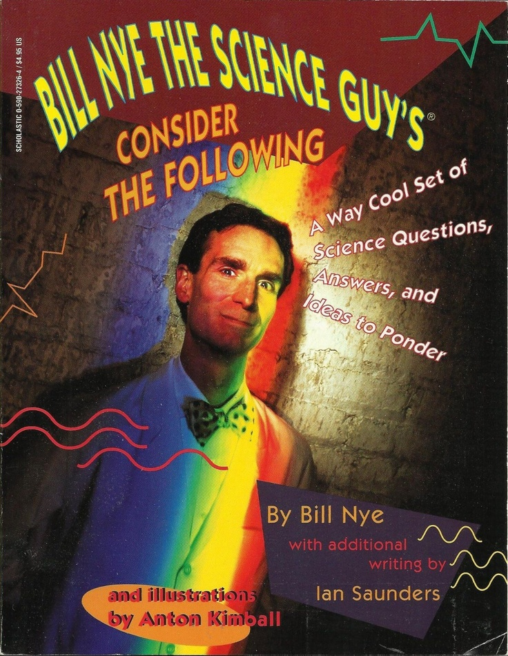 """Bill Nye, The Science Guy """"Consider the Following: A Way Cool Set of Science Questions, Answers, and Ideas to Ponder"""""""