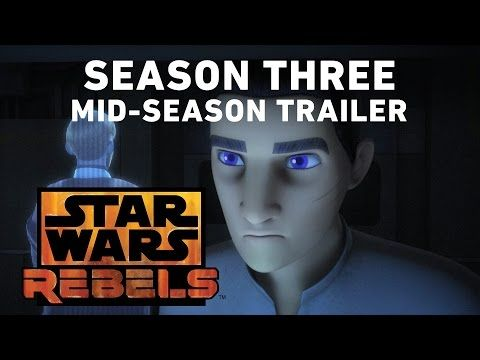 "THE MID-SEASON THREE TRAILER FOR ""STAR WARS REBELS"" IS HERE!! 