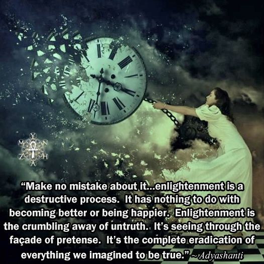 """Make no mistake about it…enlightenment is a destructive ..."