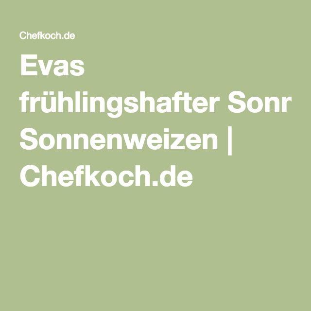 Evas frühlingshafter Sonnenweizen | Chefkoch.de
