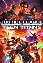 Watch the Movie Justice League vs. Teen Titans For Free and in High Quality