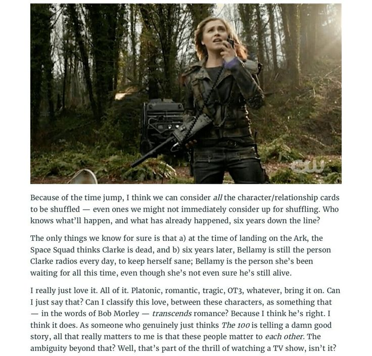 I love this. I would like to see Bellamy and Clarke in a romantic relationship but if not that's fine. I just want them to always have the strong relationship they had before Bellamy left the ground.