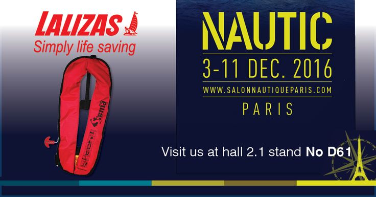 LALIZAS, the world leader in life saving equipment, will be exhibiting at this year's at the Nautic 2016, 3-11 December 2016 in Paris, Porte de Versailles, in which you will find us at Hall 2.1 and stand No. D61.