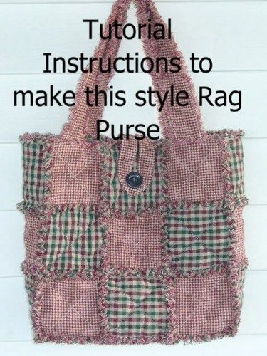 Rag Quilt Purse Pattern | Ashlawnfarms Rag Quilted Purse ePattern INSTRUCTIONS PDF 9-Patch ...