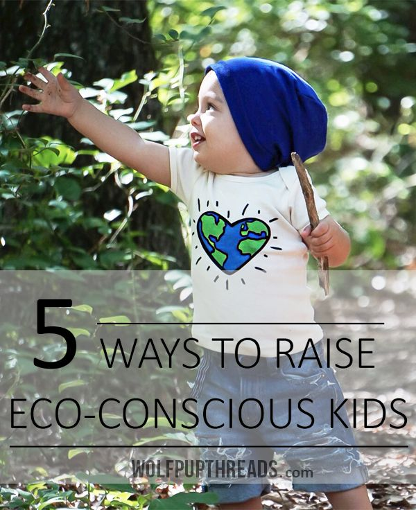 5 ways to raise kids to respect the planet. Blog post by Wolf Pup Threads - organic cotton toddler clothes.