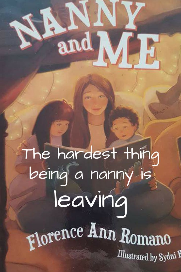 This blog is my opinion on what the hardest part of being a nanny. Looking after someone else's children can be hard but the hardest thing being a nanny is leaving them when your time comes to an end. The Nanny and Me book is featured in this post from Florence Ann Romano
