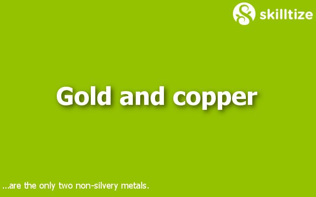 Gold and copper