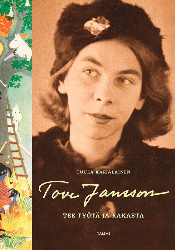 Tove Jansson: Tee työtä ja rakasta, 19,95 €. Upeasti kuvitettu elämäkerta kuvaa kattavasti monilahjakkuuden elämää ja taidetta. Rajoitettu erä. Norm. 39,95 €. SUOMALAINEN KIRJAKAUPPA, E-TASO