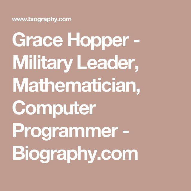 a brief biography of grace hopper Life is too short to keep doing the same thing over and over and over again - grace hopper few people have taken the above lesson to heart.