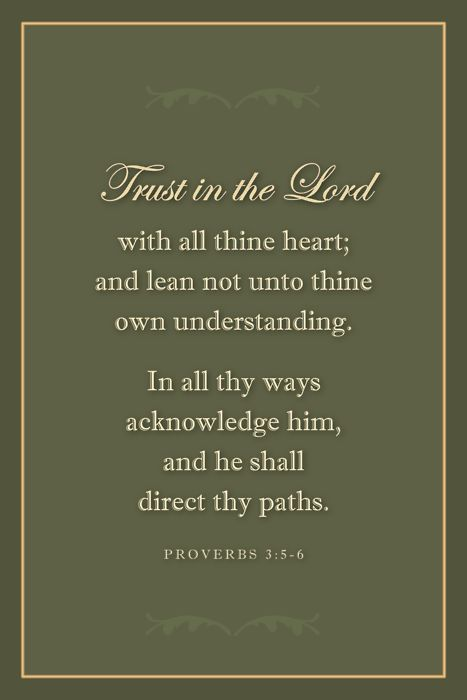 """Trust in the Lord......."" My favorite scripture."