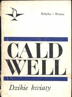 Dzikie kwiaty. Opowiadania, Erskine Caldwell, KiW, 1968, http://www.antykwariat.nepo.pl/dzikie-kwiaty-opowiadania-erskine-caldwell-p-323.html