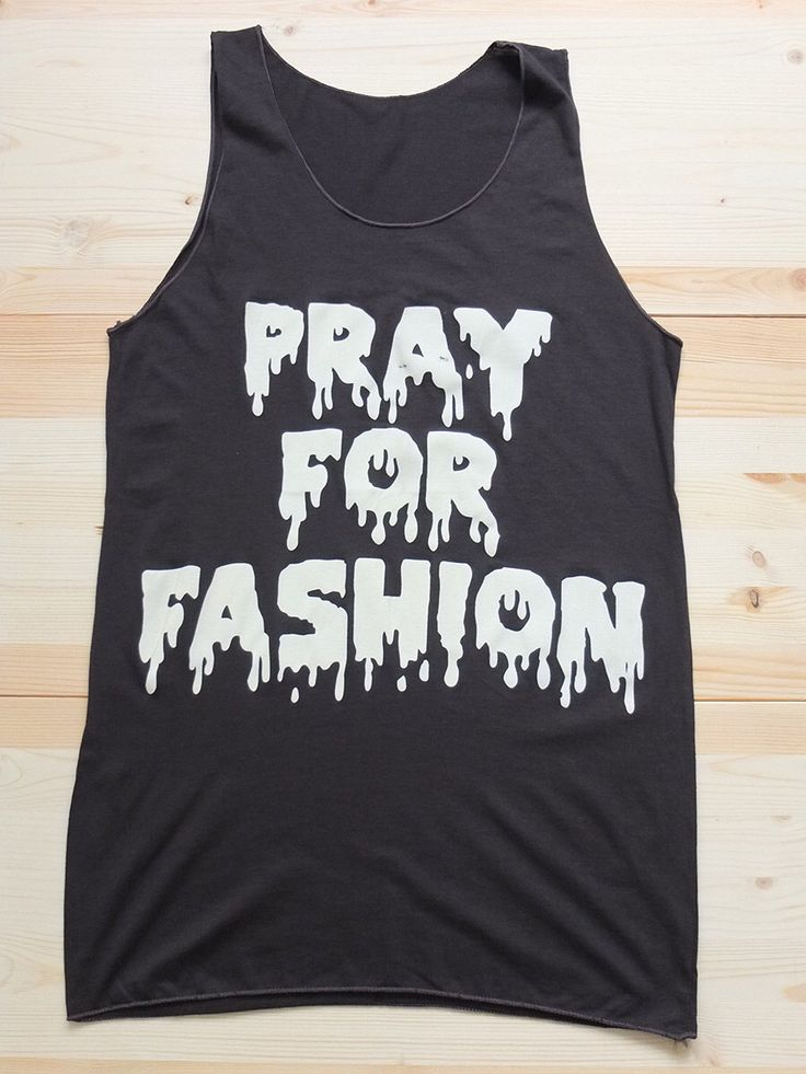 Pray for Fashion Slogan Rock T-Shirt Vest Tank Top by therockhall on Etsy https://www.etsy.com/listing/203101300/pray-for-fashion-slogan-rock-t-shirt