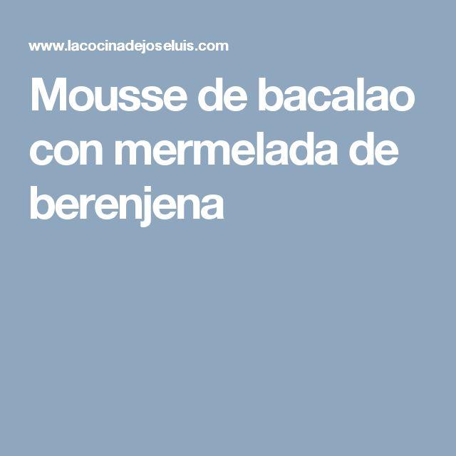 Mousse de bacalao con mermelada de berenjena