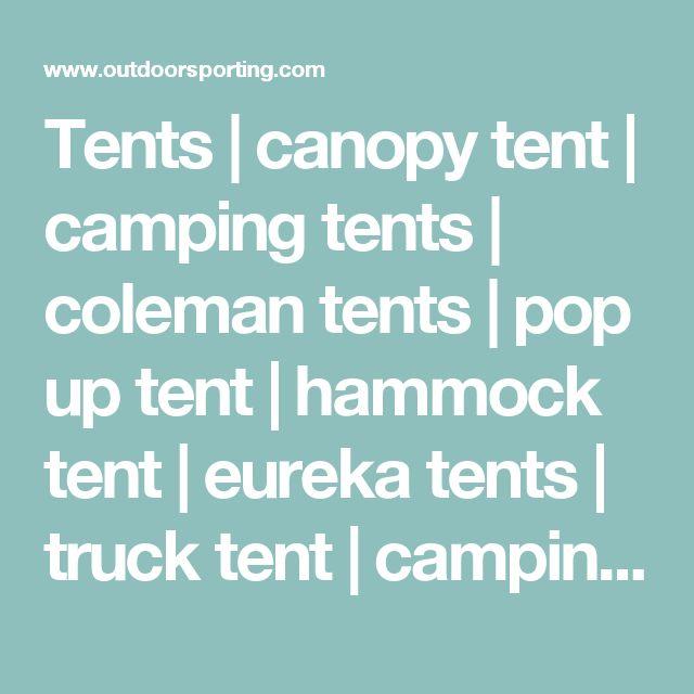Tents | canopy tent | camping tents | coleman tents | pop up tent | hammock tent | eureka tents | truck tent | camping tent | big agnes tents | 2 person tent | canvas tent | 6 person tent | 4 person tent | kelty tents