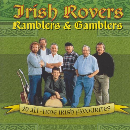 the irish rovers collection | Ramblers & Gamblers - 20 All Time Irish Favourites