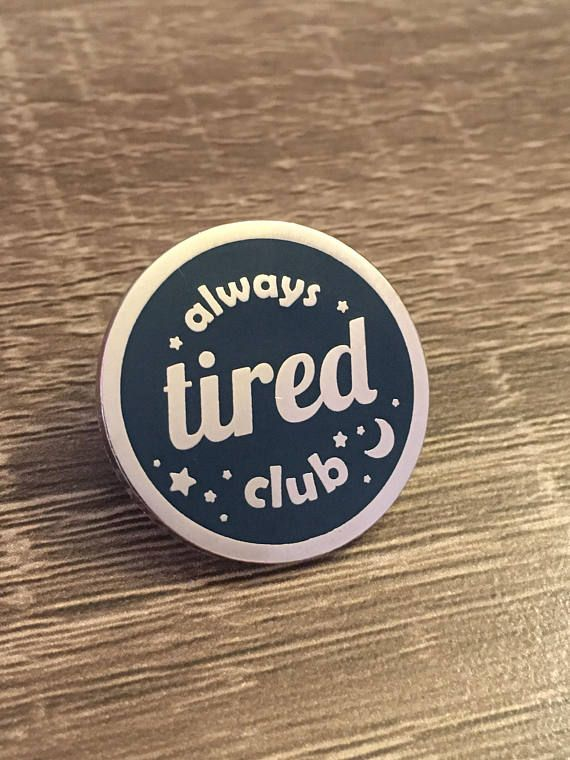 Hey, I found this really awesome Etsy listing at https://www.etsy.com/listing/560902418/always-tired-club-hard-enamel-lapel-pin