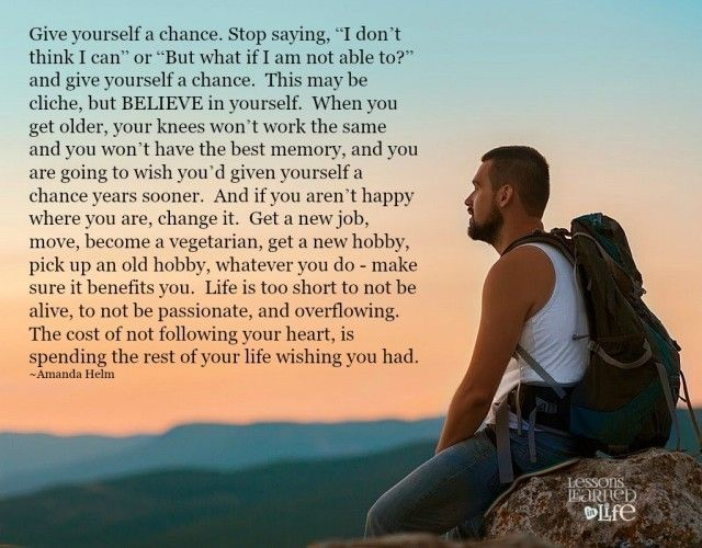 Lessons Learned In Life | Give Yourself A Chance.