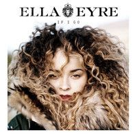 <3 If I Go by Ella Eyre on SoundCloud