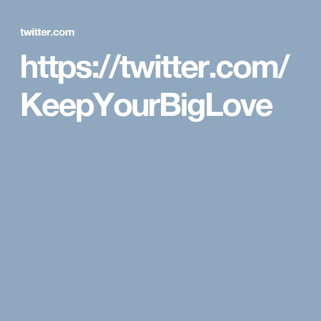https://twitter.com/KeepYourBigLove