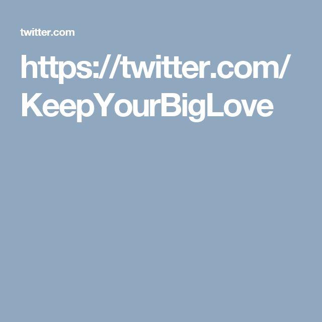 https://twitter.com/KeepYourBigLove