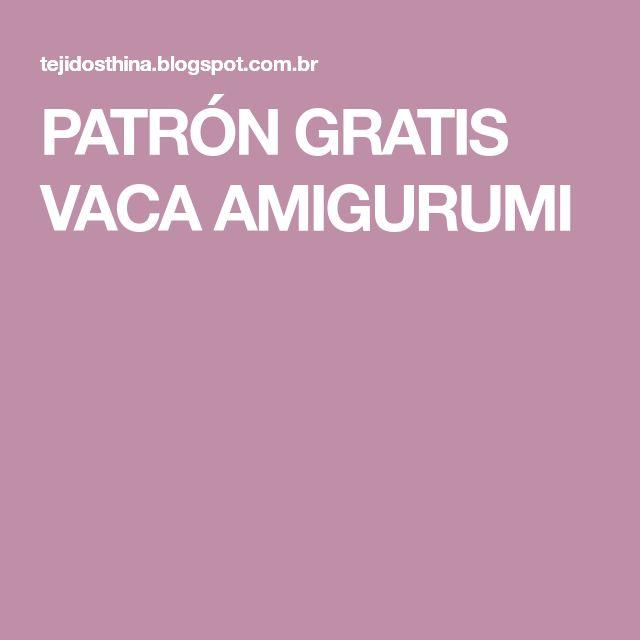 PATRÓN GRATIS VACA AMIGURUMI