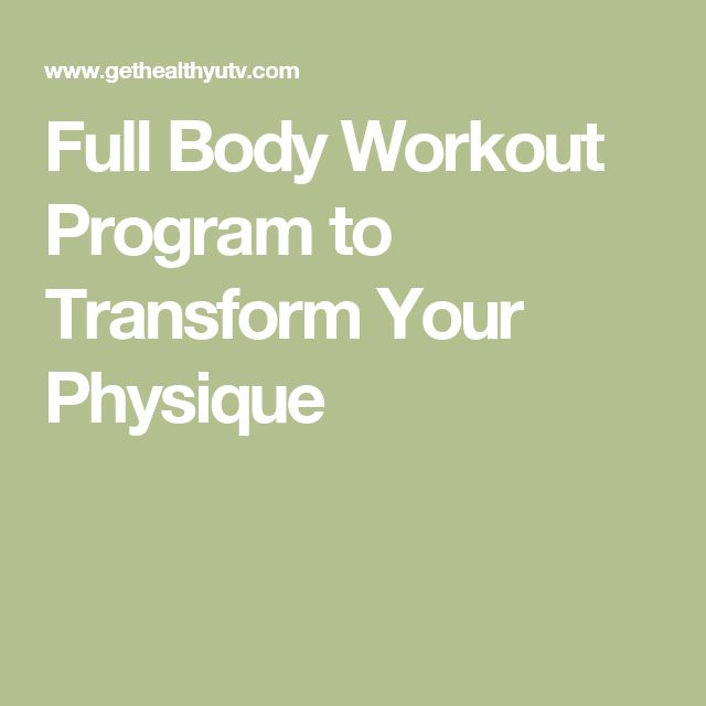 Full Body Workout Program to Transform Your Physique
