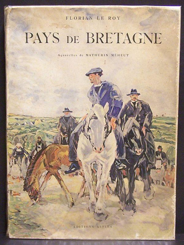 Pays de Bretagne / Aquarelles de Mathurin Méheut - Florian Le Roy - DTR bouquinerie