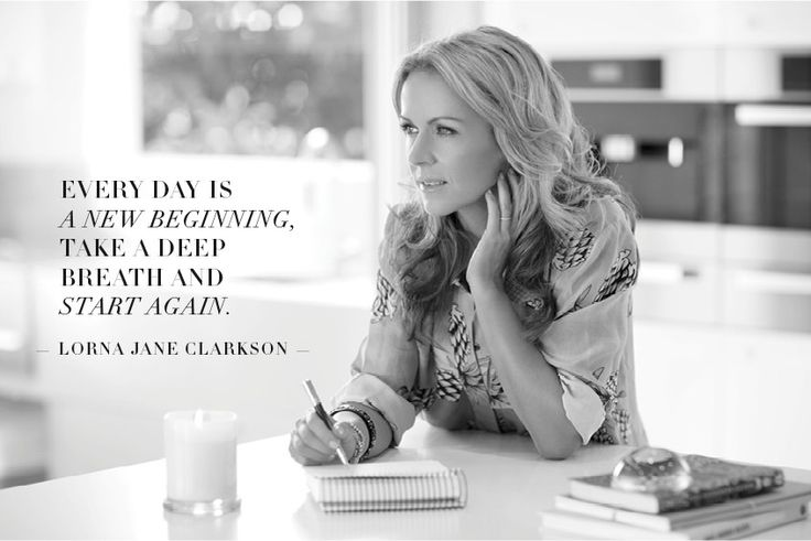Everyday is a new beginning... xx http://www.movenourishbelieve.com/believe/mid-year-motivation-how-are-you-tracking-by-lorna-jane-clarkson/