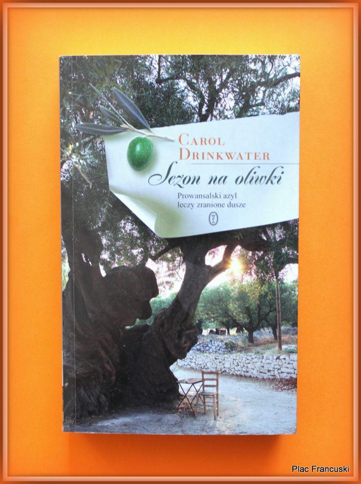 """Książka dla Ciebie i na prezent - """"Sezon na oliwki"""" w księgarni PLAC FRANCUSKI. Piękna opowieść o miłości, małych radościach dnia codziennego i oczywiście o Prowansji."""