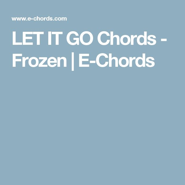 The 25+ best Let it go chords ideas on Pinterest | Let it go music ...