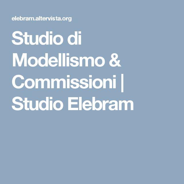 Studio di Modellismo & Commissioni | Studio Elebram