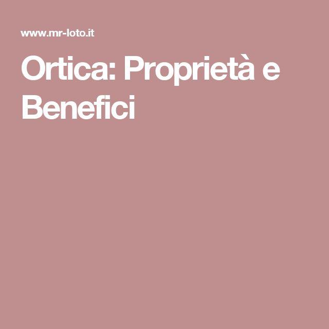 Ortica: Proprietà e Benefici