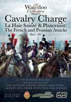 Cavalry Charge (DVD) - La Haie Sainte & Plancenoit: The French and Prussian Attacks