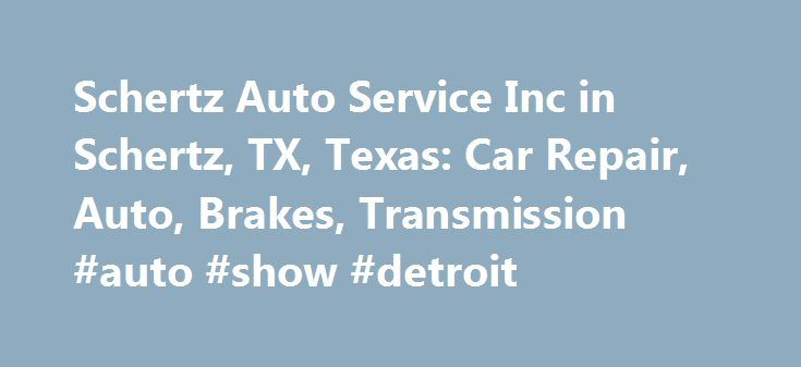 Schertz Auto Service Inc in Schertz, TX, Texas: Car Repair, Auto, Brakes, Transmission #auto #show #detroit http://philippines.remmont.com/schertz-auto-service-inc-in-schertz-tx-texas-car-repair-auto-brakes-transmission-auto-show-detroit/  #auto service # Welcome to Schertz Auto Service, Inc. Schertz Auto Service, Inc. provides quality car care in Schertz, TX. We are a family owned business delivering honest and professional automotive repair and auto maintenance services to the people of…