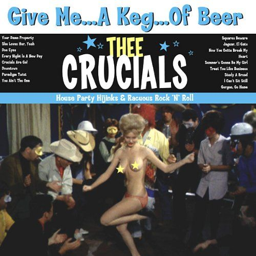 Thee Crucials - Give Me a Keg of Beer