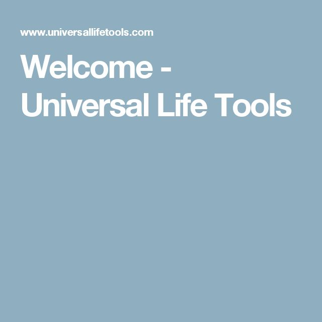 Welcome - Universal Life Tools