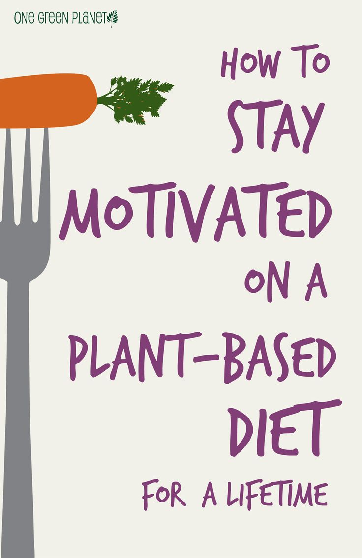 how to stay motivated on a plant-based diet for a lifetime #vegan #vegetarian
