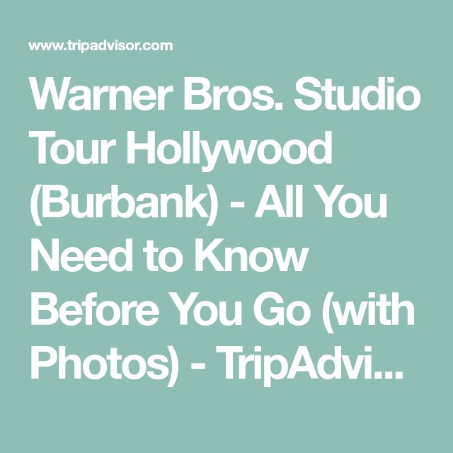 Warner Bros. Studio Tour Hollywood (Burbank) - All You Need to Know Before You Go (with Photos) - TripAdvisor