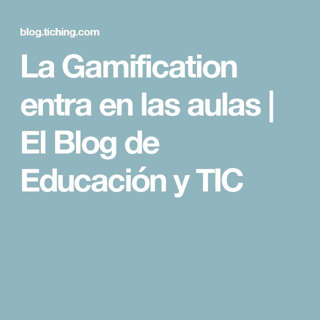 La Gamification entra en las aulas   El Blog de Educación y TIC